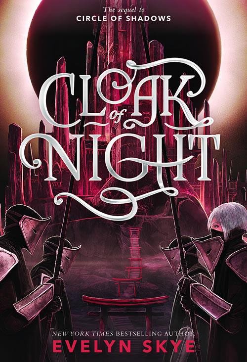 Cloak of Night by Evelyn Skye.